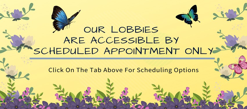 Lobbies are accessible by Appointment Only