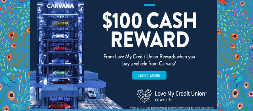 $100 Cash Reward for using Carvana to buy your next vehicle.