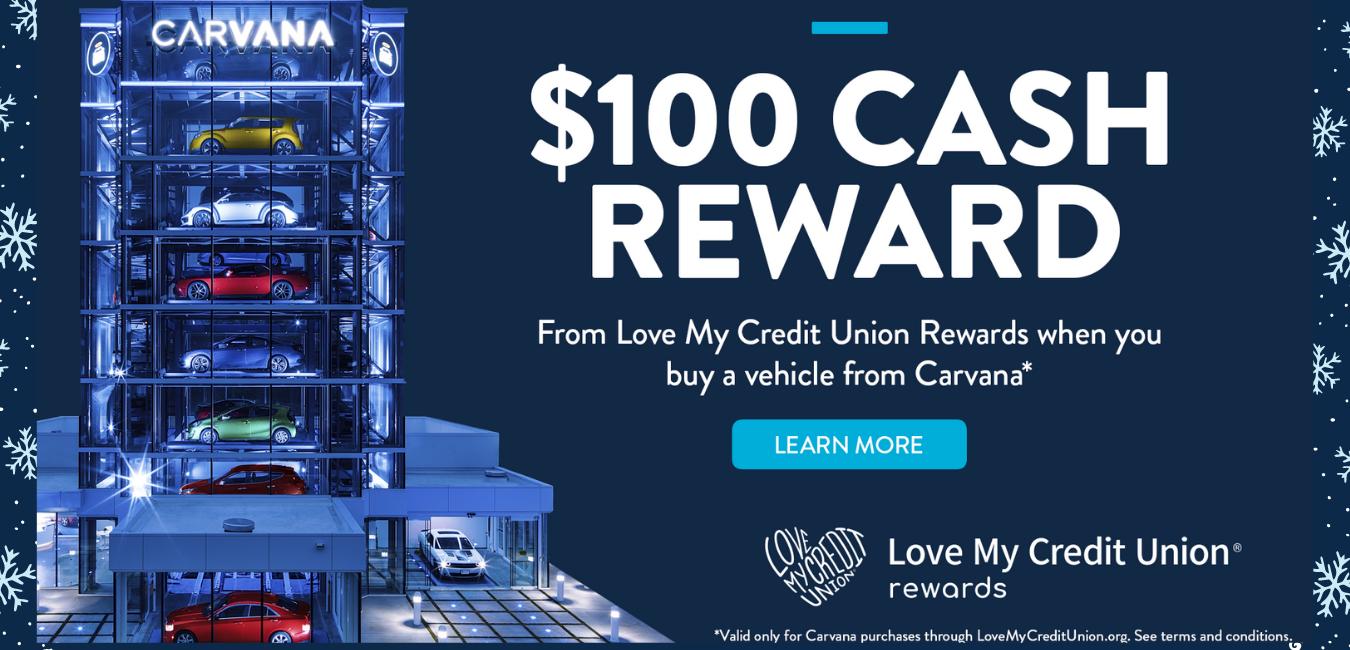 $100 cash reward for purchasing a vehicle through Carvana.