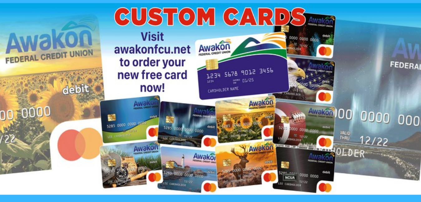 Visit awakonfcu.net to order your free custom card!