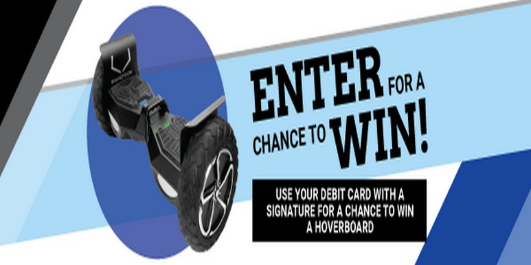 Use your Debit Card for a chance to win a HoverBoard